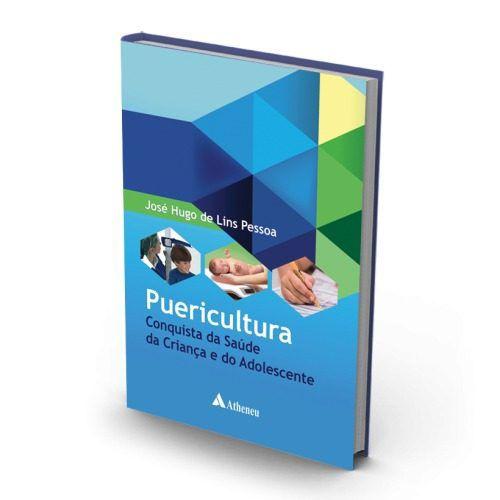Livro Puericultura - Conquista Da Saúde Da Criança E Do Adolescent  - LIVRARIA ODONTOMEDI