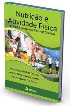 Livro Nutrição E Atividade Física Do Adulto Saudável Às Doenças  - LIVRARIA ODONTOMEDI