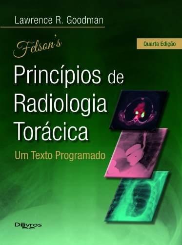 Livro Felson Principios De Radiologia Toracica  - LIVRARIA ODONTOMEDI
