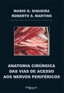 Livro Anatomia Cirúrgica Das Vias De Acesso Aos Nervos Periféricos  - LIVRARIA ODONTOMEDI