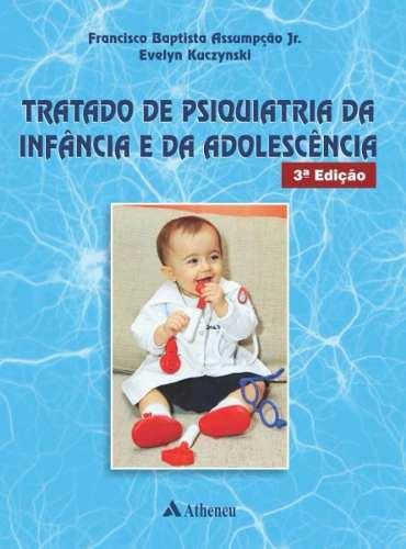 Livro Tratado De Psiquiatria Da Infância E Da Adolescência  - LIVRARIA ODONTOMEDI