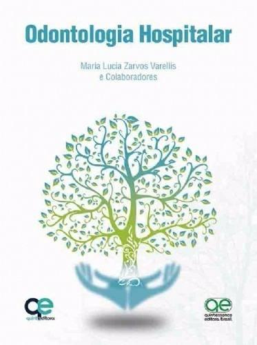 Livro Odontologia Hospitalar - Varellis  - LIVRARIA ODONTOMEDI
