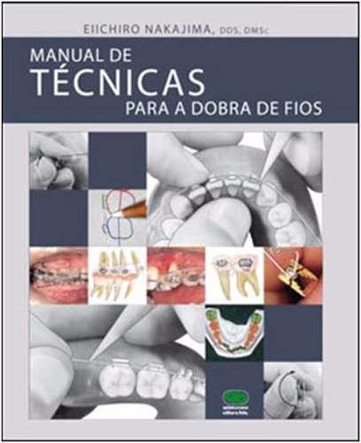 Livro Manual De Técnicas Para A Dobra De Fios  - LIVRARIA ODONTOMEDI