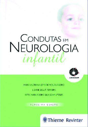 Livro Condutas Em Neurologia Infantil - Moura-ribeiro  - LIVRARIA ODONTOMEDI