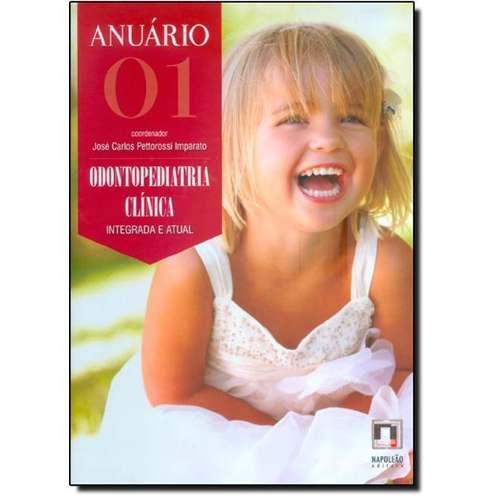 Anuário 01: Odontopediatria Clínica Integrada E  Atual - Volume 1  - LIVRARIA ODONTOMEDI