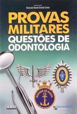 Livro Provas Militares - Questoes De Odontologia  - LIVRARIA ODONTOMEDI