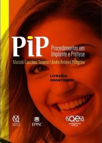 Livro Pip Procedimentos Em Implante E Prótese - Lucchesi Pelegrine  - LIVRARIA ODONTOMEDI