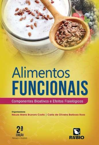 Livro Alimentos Funcionais: Componentes Bioativos E Efeitos Fisiológicos  - LIVRARIA ODONTOMEDI