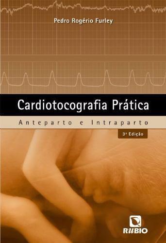 Livro Cardiotocografia Prática - Anteparto E Intraparto  - LIVRARIA ODONTOMEDI