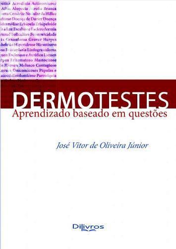 Livro Dermotestes Aprendizado Baseado Em Questões Oliveira Júnior,  - LIVRARIA ODONTOMEDI