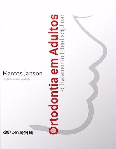 Livro Ortodontia Em Adultos E Tratamento Interdisciplinar  - LIVRARIA ODONTOMEDI