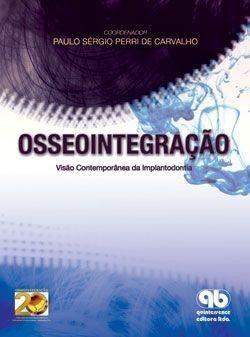 Livro Osseointegração - Visão Contemporânea Da Implantodontia  - LIVRARIA ODONTOMEDI