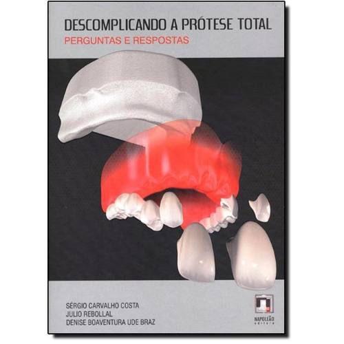 Livro Descomplicando A Prótese Total  - LIVRARIA ODONTOMEDI