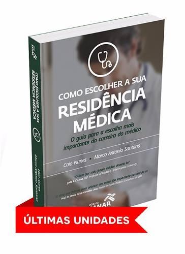 Livro Como Escolher A Sua Residência Médica  - LIVRARIA ODONTOMEDI