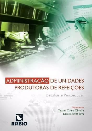 Livro Administração De Unidades Produtoras De Refeições: Desafios  - LIVRARIA ODONTOMEDI