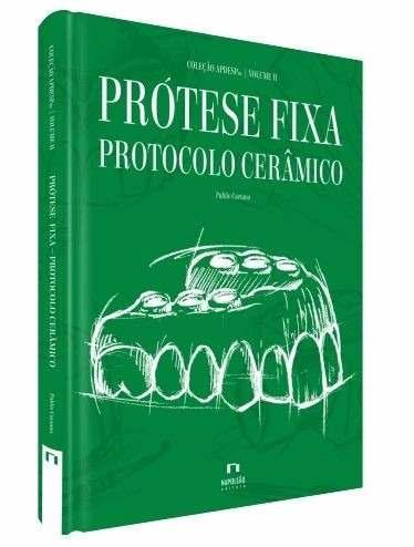 Livro Prótese Fixa Protocolo Cerâmico  Vol. Ii - Coleçao Apdesp  - LIVRARIA ODONTOMEDI