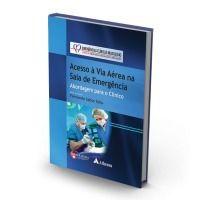 Livro Emergências Clínicas Brasileiras Acesso A Via Acesso Aereo  - LIVRARIA ODONTOMEDI