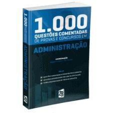 Livro 1.000 Questões Comentadas De Concursos Em Administração  - LIVRARIA ODONTOMEDI