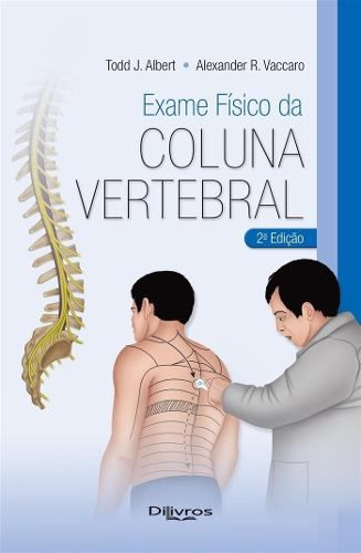 Livro Exame Físico Da Coluna Vertebral  - LIVRARIA ODONTOMEDI