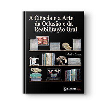Livro A Ciência E A Arte Da Oclusão E Da Reabilitação Oral  - LIVRARIA ODONTOMEDI