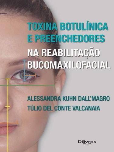 Livro Toxina Botulínica E Preenchedores Na Reabilitação  - LIVRARIA ODONTOMEDI