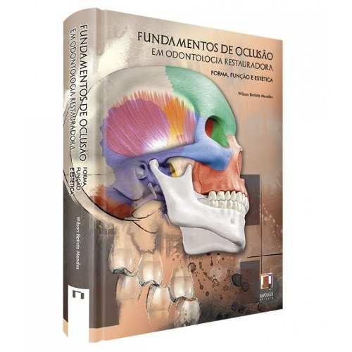 Livro Fundamentos De Oclusão Em Odontologia Restauradora : Forma,  - LIVRARIA ODONTOMEDI