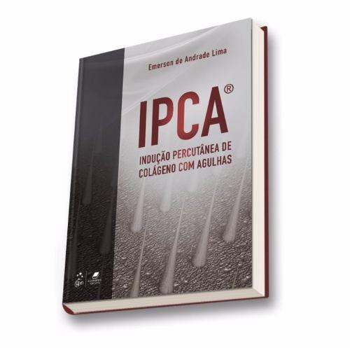 Livro Ipca® - Indução Percutânea De Colágeno Com Agulhas  - LIVRARIA ODONTOMEDI