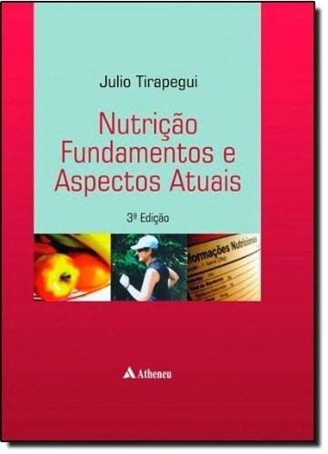 Livro Nutrição Fundamentos E Aspéctos Atuais - 3A. Edição  - LIVRARIA ODONTOMEDI