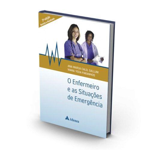 Livro O Enfermeiro E As Situações De Emergências - 2ª Edição  - LIVRARIA ODONTOMEDI