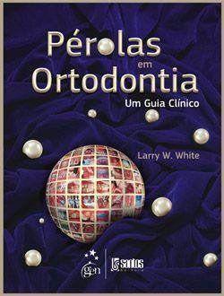 Livro Pérolas Em Ortodontia - Um Guia Clínico  - LIVRARIA ODONTOMEDI
