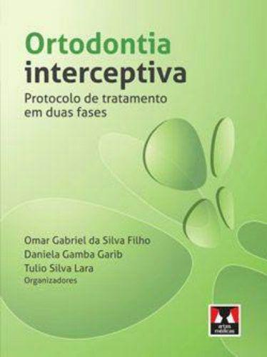 Livro Ortodontia Interceptiva Protocolo De Tratamento Em 2 Fases  - LIVRARIA ODONTOMEDI