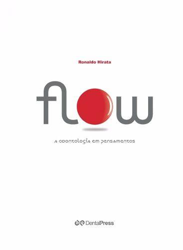 Livro Flow A Odontologia Em Pensamentos  - LIVRARIA ODONTOMEDI
