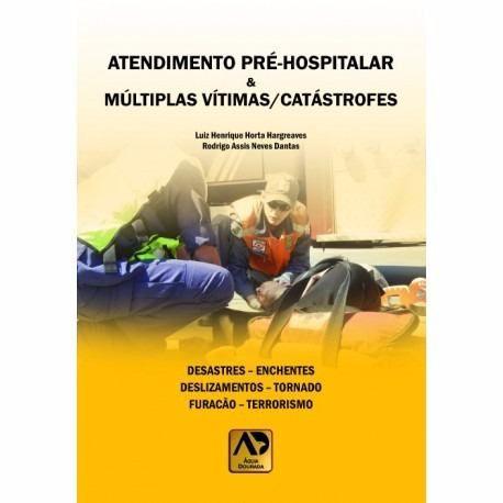 Livro Atendimento Pré Hospitalar/múltiplas Vítimas & Catástrofes  - LIVRARIA ODONTOMEDI