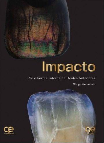 Livro Impacto Cor E Forma Interna De Dentes Anteriores  - LIVRARIA ODONTOMEDI