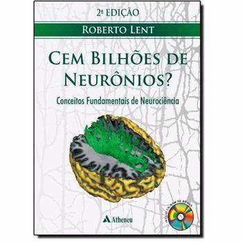 Livro Cem Bilhões De Neurônios?, Conceitos Fundamentos De Neuroci  - LIVRARIA ODONTOMEDI