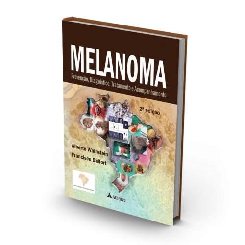 Livro Melanoma - Prevenção, Diagnóstico, Tratamento E Acompanhamen  - LIVRARIA ODONTOMEDI