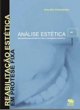Livro Reabilitação Estética Em Prótese Fixa - Análise Estética 01  - LIVRARIA ODONTOMEDI