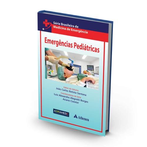 Livro Emergências Pediátricas - Série Brasileira Medicina De Emerg  - LIVRARIA ODONTOMEDI