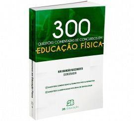 Livro 300 Educação Física - Questões Comentadas  - LIVRARIA ODONTOMEDI