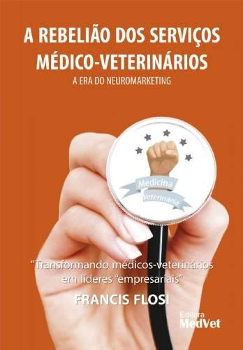 Livro A Reb. Serviços Médico-veterinários A Era Do Neuromarketing  - LIVRARIA ODONTOMEDI