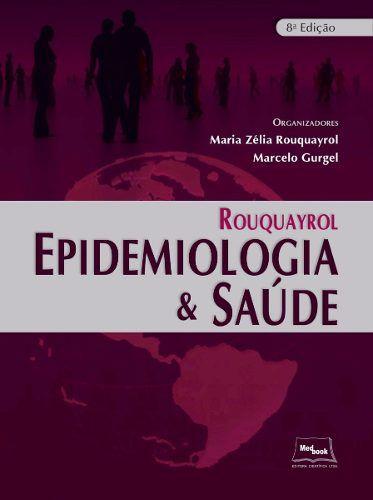 Livro Rouquayrol - Epidemiologia & Saúde - 8ª Edição  - LIVRARIA ODONTOMEDI