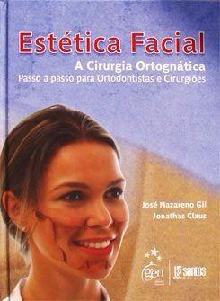 Livro Estética Facial - A Cirurgia Ortognática Passo A Passo  - LIVRARIA ODONTOMEDI