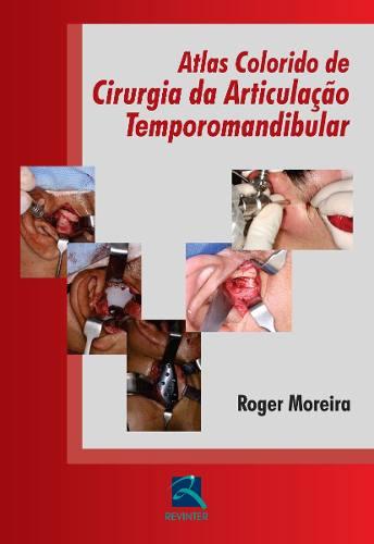 Livro Atlas Colorido De Cirurgia Da Articulação Temporomandibular  - LIVRARIA ODONTOMEDI
