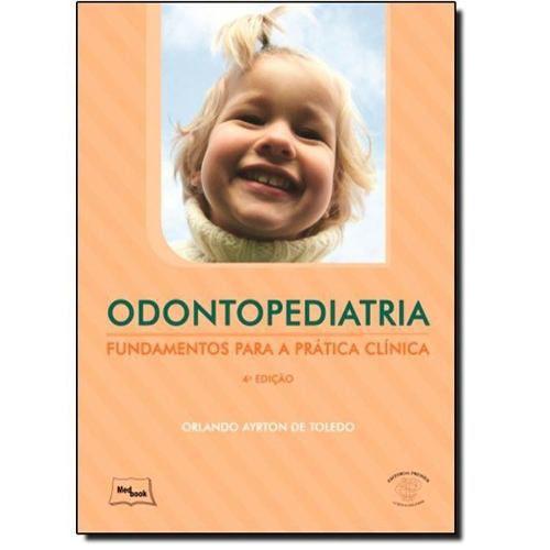 Odontopediatria Fundamentos Para A Prática Clínica  - LIVRARIA ODONTOMEDI