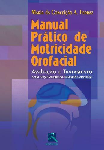 Manual prático de motricidade orofacial  - LIVRARIA ODONTOMEDI