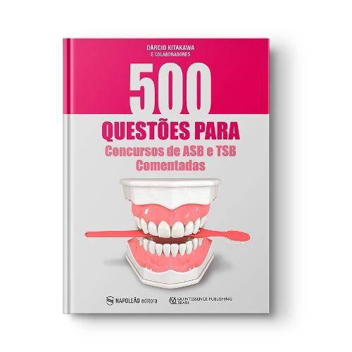 500 Questões Para Concursos De Asb E Tsb Comentadas  - LIVRARIA ODONTOMEDI