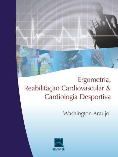 Livro Ergometria, Reabilitação Cardiovascular E Cardiologia Despor  - LIVRARIA ODONTOMEDI