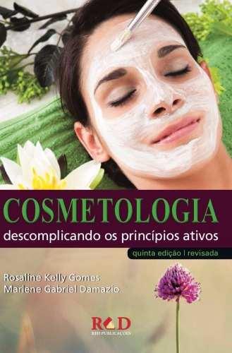 Cosmetologia Descomplicando Os Princípios Ativos  - LIVRARIA ODONTOMEDI