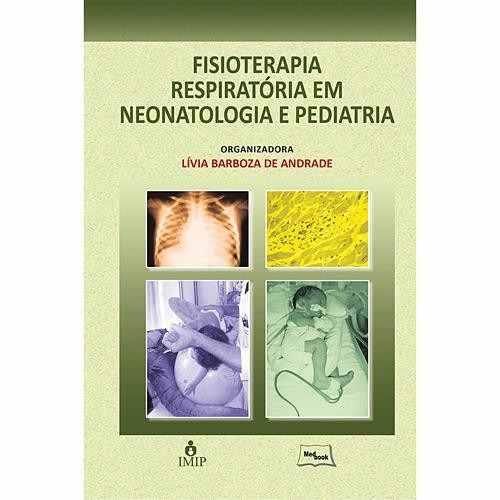 Livro Fisioterapia Respiratória Em Neonatologia E Pediatria  - LIVRARIA ODONTOMEDI