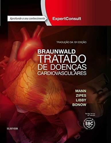 Livro Braunwald Tratado De Doenças Cardiovasculares 10ª Edição  - LIVRARIA ODONTOMEDI